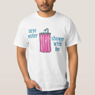 Shower with Me - Save Water Tshirt