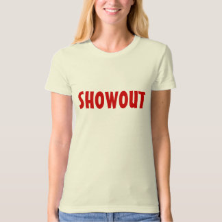 SHOWOUT T-Shirt