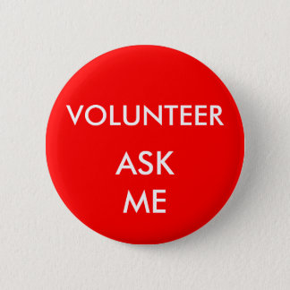 Shows and Special Events Volunteer Ask Me Badge 2 Inch Round Button