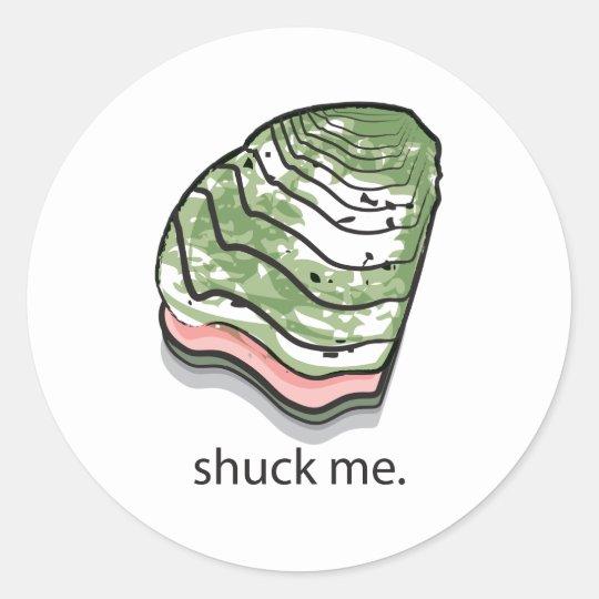 Shuck Me Classic Round Sticker