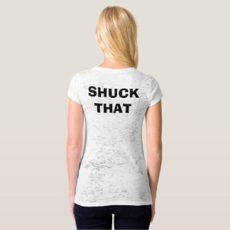 SHUCK THAT Shirts, Hoodies by Uncertainteez