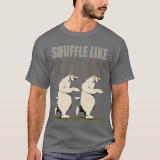 Shuffle Like a Fool T-Shirt
