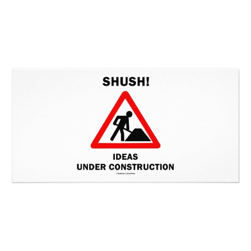 Shush! Ideas Under Construction Photo Greeting Card