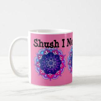 Shush It Is Coffee Time Mug