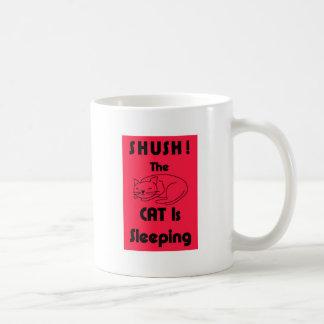 SHUSH! The Cat Is Sleeping Coffee Mug