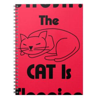 SHUSH! The Cat Is Sleeping Notebook