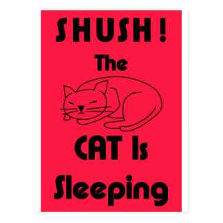 SHUSH! The Cat Is Sleeping Postcard