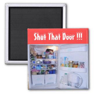 Shut That Door - (Fridge Magnet) Magnet