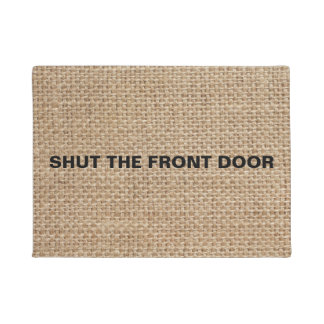 Shut The Front Door Burlap Doormat