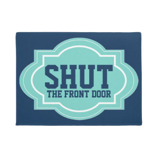 Shut The Front Door Funny Modern Cool Doormat