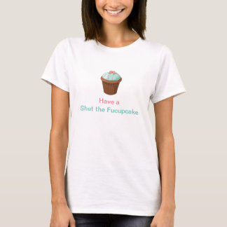 Shut the Fucupcake STFU Funny Cupcake Pink Aqua T-Shirt