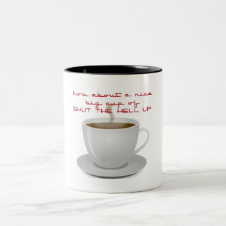 Shut the Hell Up Two-Tone Coffee Mug
