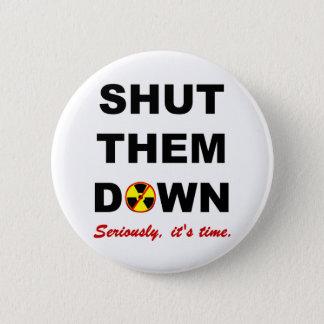 Shut Them Down Anti-Nuke Slogan 2 Inch Round Button