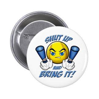 Shut Up and Bring It 2 Inch Round Button
