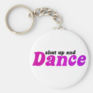 Shut up and Dance Keychain