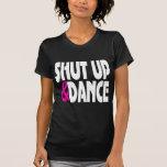 Shut up and Dance T Shirts