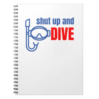 Shut up and dive notebooks