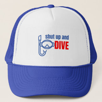 Shut up and dive trucker hat