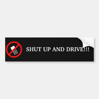 SHUT UP AND DRIVE 2 BUMPER STICKER