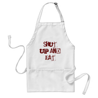 Shut up and Eat Standard Apron