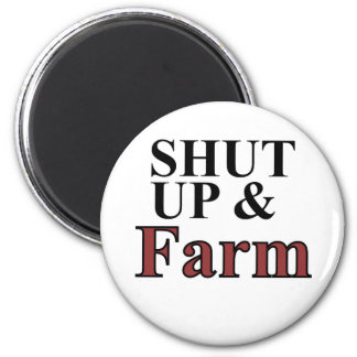 shut up and farm magnet