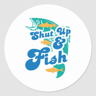 Shut Up And Fish Classic Round Sticker