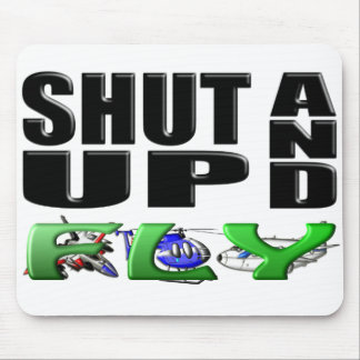 SHUT UP AND FLY Aircraft Mousepads