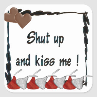 Shut Up and Kiss Me Chocolates Square Sticker