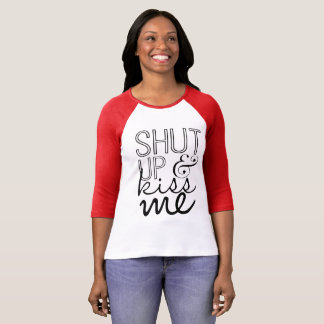Shut up and kiss me Valentine's Day shirt