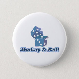 Shut up and Roll 2 Inch Round Button