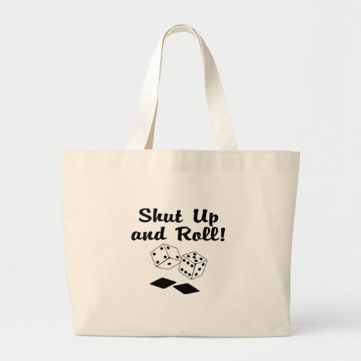 Shut Up And Roll Dice Canvas Bags