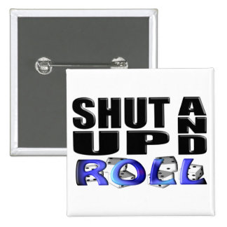 SHUT UP AND ROLL (Dice) Pins
