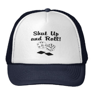 Shut Up And Roll Dice Hat