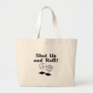 Shut Up And Roll Dice Large Tote Bag