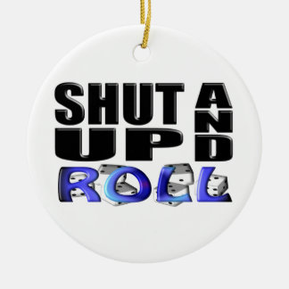 SHUT UP AND ROLL (Dice) Christmas Ornaments