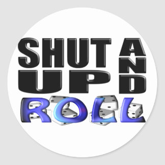 SHUT UP AND ROLL (Dice) Stickers