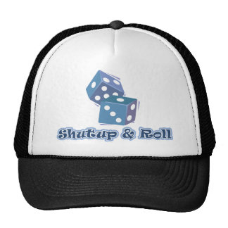Shut up and Roll Hat