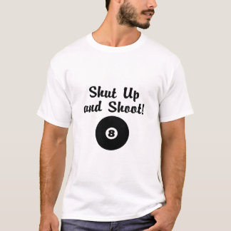 Shut Up And Shoot T-Shirt