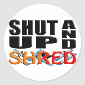 SHUT UP AND SHRED (Snow Skiing) Classic Round Sticker