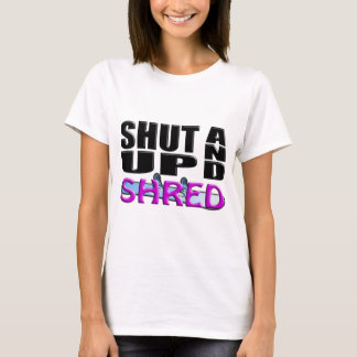 SHUT UP AND SHRED (Snowboarding) T-Shirt