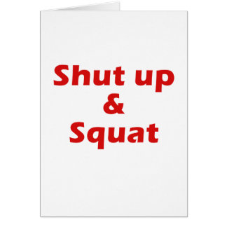Shut Up and Squat Card
