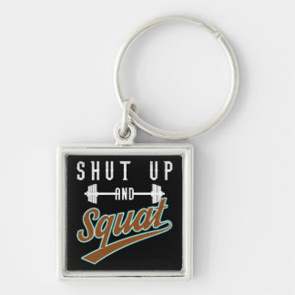 Shut Up And Squat - Leg Day Workout Motivational Keychain