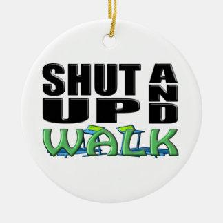 SHUT UP AND WALK (Treadmill) Ceramic Ornament