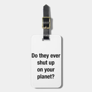 SHUT UP! BAG TAG