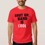 Shut Up. Band is Cool. Tee Shirt