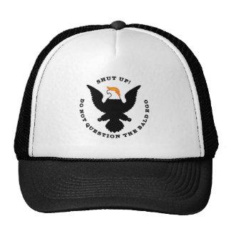 Shut Up Do Not Question the Bald Ego (light) Trucker Hat