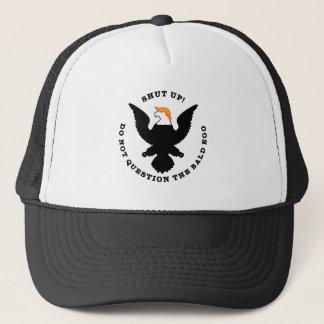 Shut Up! Do Not Question the Bald Ego (light) Trucker Hat