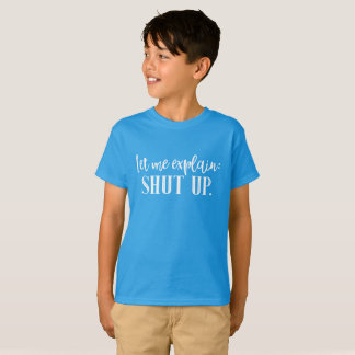 Shut Up Funny Insult Lettering Typography T-Shirt