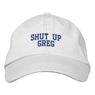 Shut up Greg hat