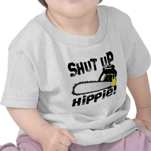 Shut Up Hippie! Tee Shirts